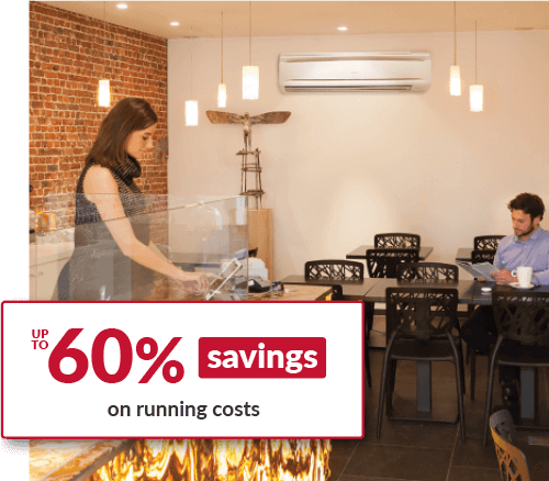 Up to 60% savings on air conditioning running costs